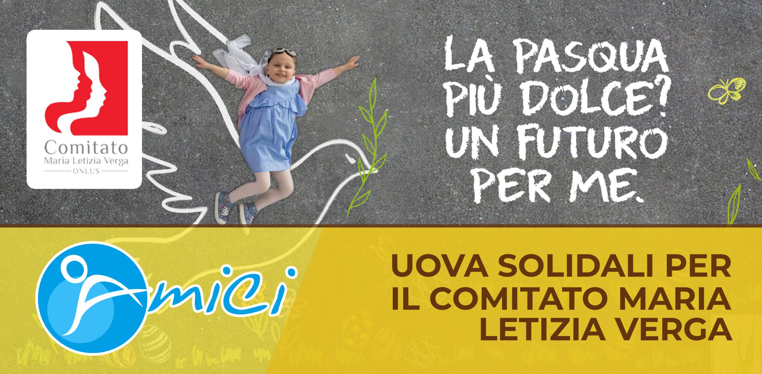 Uova solidali per il Comitato Maria Letizia Verga