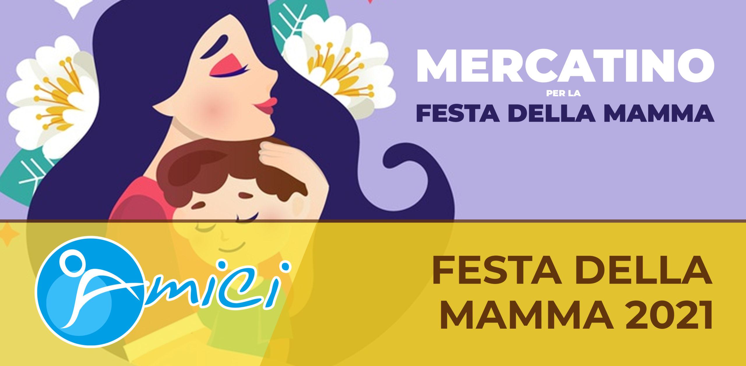 Venerdì 7 maggio 2021: Mercatino per la festa della mamma